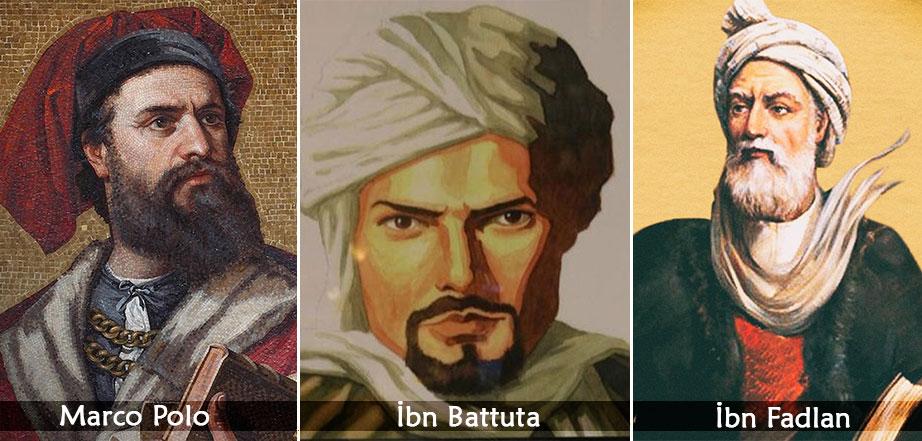 İbn Battuta - Marco Polo - İbn Fadlan