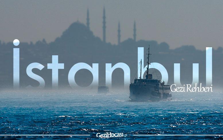 Gezi Hocası İstanbul Gezi Rehberi